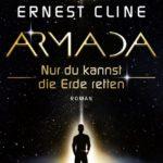 Armada - Nur du kannst die Erde retten von Ernest Cline