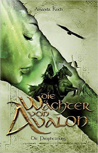 Die Wächter von Avalon - Die Prophezeiung Book Cover