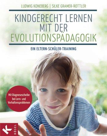 Kindgerecht lernen mit der Evolutionspädagogik - Ein Eltern-Schüler-Training