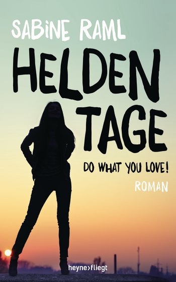 Heldentage - Do what you love! Book Cover