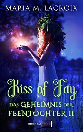 Kiss of Fay - Das Geheimnis der Feentochter II Book Cover