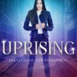 Uprising - Die Legende der Assassinen 1 von Amy E. Thyndal